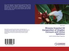 Bookcover of Rhizome Essential Oil Composition of Zingiber Cernuum and Costus Speciosus