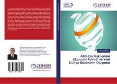 Bookcover of ABD-Çin İlişkilerinin Ekonomi Politiği ve Yeni Dünya Düzeninin Oluşumu