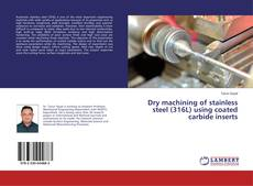 Buchcover von Dry machining of stainless steel (316L) using coated carbide inserts