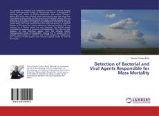 Copertina di Detection of Bacterial and Viral Agents Responsible for Mass Mortality