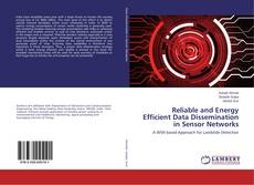 Bookcover of Reliable and Energy Efficient Data Dissemination in Sensor Networks