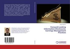 Couverture de Forward-Looking Information Disclosures, Earnings Management Practices