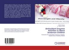 Copertina di Antioxidant Enzymes Activities in Obese Jordanian Children