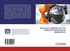 Bookcover of Electronic Light Barriers for Robotic & Mechatronic Applications