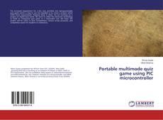 Capa do livro de Portable multimode quiz game using PIC microcontroller