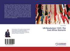 UN Resolution 1325: The East Africa Scenario kitap kapağı