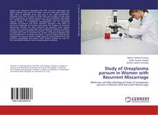 Bookcover of Study of Ureaplasma parvum in Women with Recurrent Miscarriage