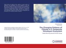 Capa do livro de The Changing Patterns of Climate in a Temperate Himalayan Ecosystem