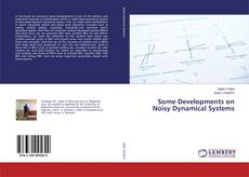 Capa do livro de Some Developments on Noisy Dynamical Systems