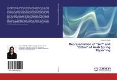"Representation of ""Self"" and 'Other' of Arab Spring Reporting kitap kapağı"