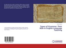 Bookcover of Types of Grammar: Their Role in English Language Teaching