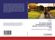 To assess visually handicapped children gender across of Lucknow City kitap kapağı