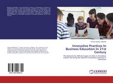 Portada del libro de Innovative Practices In Business Education In 21st Century