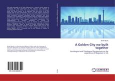 Bookcover of A Golden City we built together