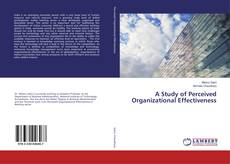 Bookcover of A Study of Perceived Organizational Effectiveness