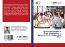 Bookcover of Lise Öğretmenlerinin Örgütsel Adalet ve İş Doyumu Algıları Arasındaki İlişki