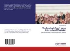 Buchcover von The Football Coach as an Intercultural Mediator