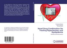 Bookcover of Novel Drug Combination for Treating Hypertension and Dyslipidemia