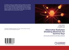Bookcover of Alternative Radiation Shielding Materials for Gamma Rays