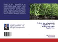 Bookcover of Cellulolytic Microbes in Mangrove & Their Biotechnological Application