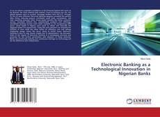 Bookcover of Electronic Banking as a Technological Innovation in Nigerian Banks