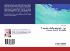 Bookcover of Character Education in the International Schools