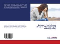 Bookcover of Status of Psychological stress of Adolescent girls during puberty