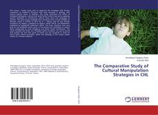 Bookcover of The Comparative Study of Cultural Manipulation Strategies in CHL