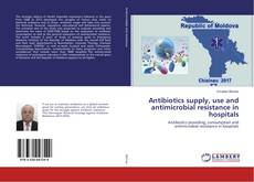 Bookcover of Antibiotics supply, use and antimicrobial resistance in hospitals