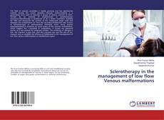 Bookcover of Sclerotherapy in the management of low flow Venous malformations