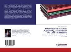 Bookcover of Information Resources Availability, Accessibility and User Satisfaction
