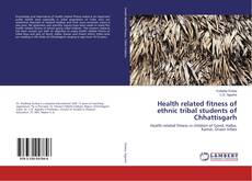 Bookcover of Health related fitness of ethnic tribal students of Chhattisgarh