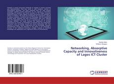 Couverture de Networking, Absorptive Capacity and Innovativeness of Lagos ICT Cluster