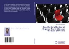 Bookcover of Constitutional Review at Regional Tier in Ethiopia: The Case of Oromia