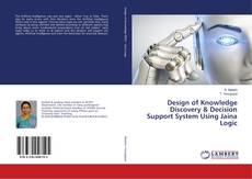 Couverture de Design of Knowledge Discovery & Decision Support System Using Jaina Logic