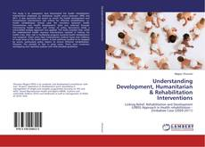Buchcover von Understanding Development, Humanitarian & Rehabilitation Interventions