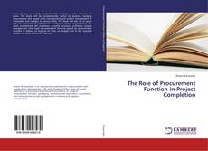 The Role of Procurement Function in Project Completion kitap kapağı