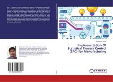 Implementation Of Statistical Process Control (SPC) for Manufacturing的封面