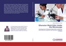 Couverture de Ghanaian Work Ethic Under the Microscope