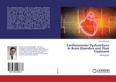 Borítókép a  Cardiovascular Dysfunctions in Brain Disorders and Their Treatment - hoz