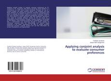 Bookcover of Applying conjoint analysis to evaluate consumer preferences