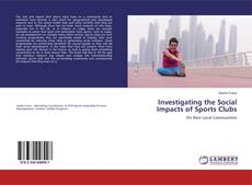 Bookcover of Investigating the Social Impacts of Sports Clubs