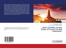 Bookcover of How and Who are the Visitor of Tanah Lot Bali Indonesia?