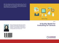 Bookcover of A Quality Model for Evaluating IoT Services