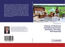 Bookcover of History of Medicine including Ayurveda, Dentistry, Nursing, Homeopathy