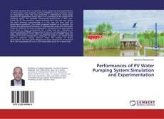 Borítókép a  Performances of PV Water Pumping System:Simulation and Experimentation - hoz