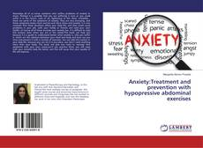 Capa do livro de Anxiety:Treatment and prevention with hypopressive abdominal exercises