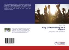 Bookcover of Fully crowdfunding your festival