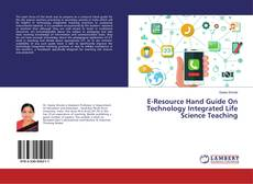 E-Resource Hand Guide On Technology Integrated Life Science Teaching的封面