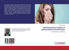Bookcover of Mathematical model of tuberculosis transmission
